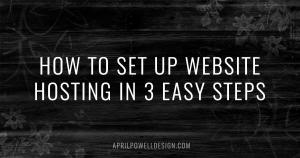 How To Set Up Website Hosting in 3 Easy Steps