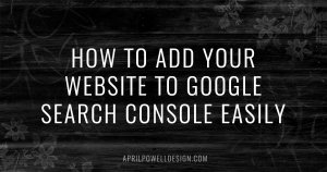 How to Add Your Website to Google Search Console Easily