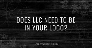 Does LLC Need to be in Your Logo?