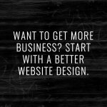 Want to get more business? Start with a better website design.